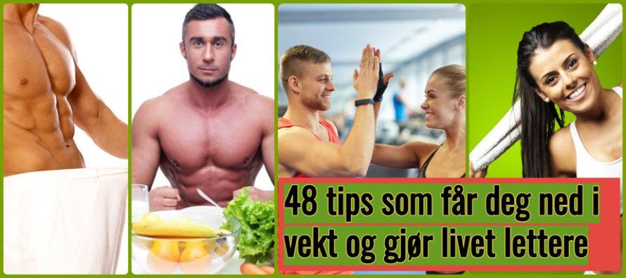 48 tips som får deg ned i vekt og gjør livet lettere