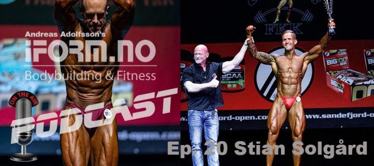 iForm.no - Bodybuilding & Fitness Podcast - Ep. 20 - Stian Solgård