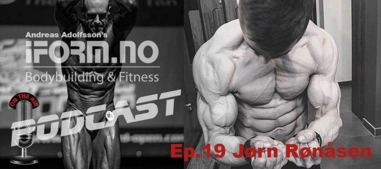 iForm.no - Bodybuilding & Fitness Podcast - Ep.19 - Jørn Rønåsen