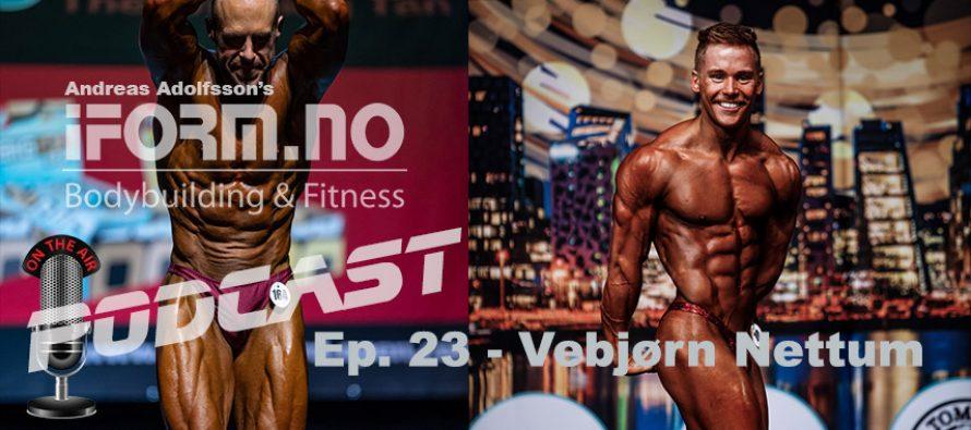 iForm.no – Bodybuilding & Fitness Podcast – Ep. 23 – Vebjørn Nettum