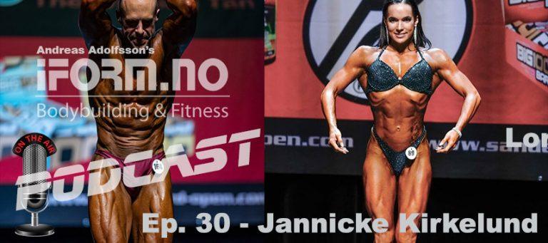 Bodybuilding & Fitness Podcast - Ep. 30 - Jannicke Kirkelund