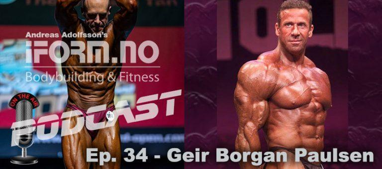 iForm.no - Bodybuilding & Fitness Podcast - Ep.34 - Geir Borgan Paulsen
