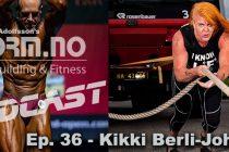 iForm.no – Bodybuilding & Fitness Podcast – Ep. 36 – Kikki Berli-Johnsen