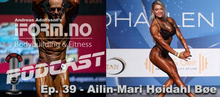 Bodybuilding & Fitness Podcast - Ep. 39 - Ailin-Mari Høidahl Bøe