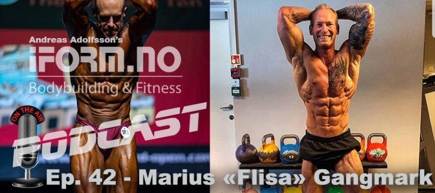 iForm.no – Bodybuilding & Fitness Podcast – Ep. 42 – Marius «Flisa» Gangmark