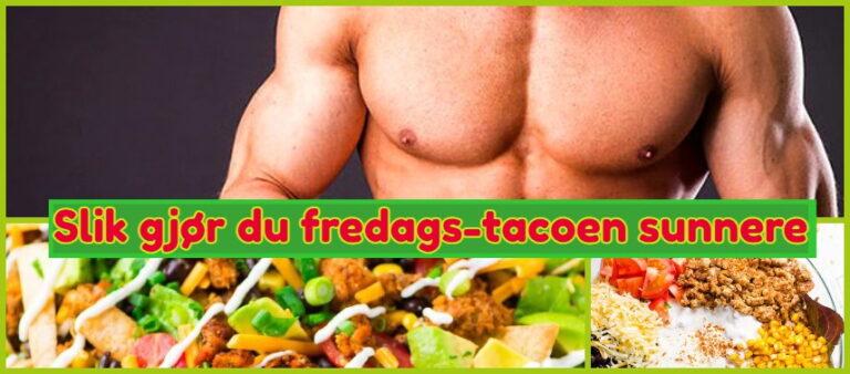 SUNNERE FREDAGSFAVORITT: Slik gjør du taco sunnere