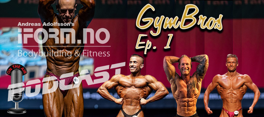 iForm.no - Bodybuilding & Fitness Podcast - Gymbros - Ep. 1