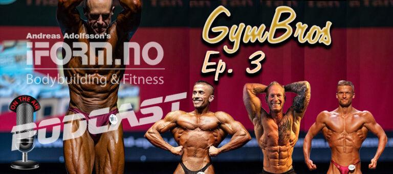 iForm.no - Bodybuilding & Fitness Podcast - GymBros - Ep. 3