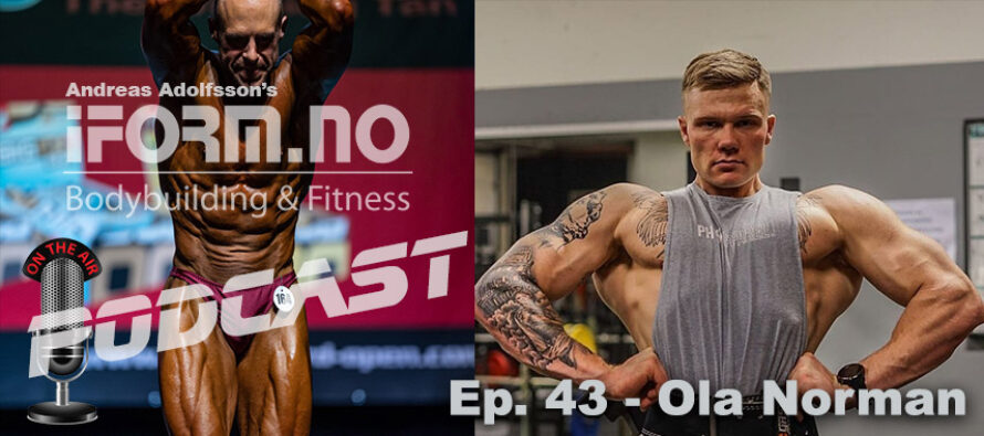 iForm.no – Bodybuilding & Fitness Podcast – Ep. 43 – Ola Norman