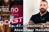 iForm.no – Bodybuilding & Fitness Podcast – Ep. 47 – Coaching Call med Alexander Hallafors 2