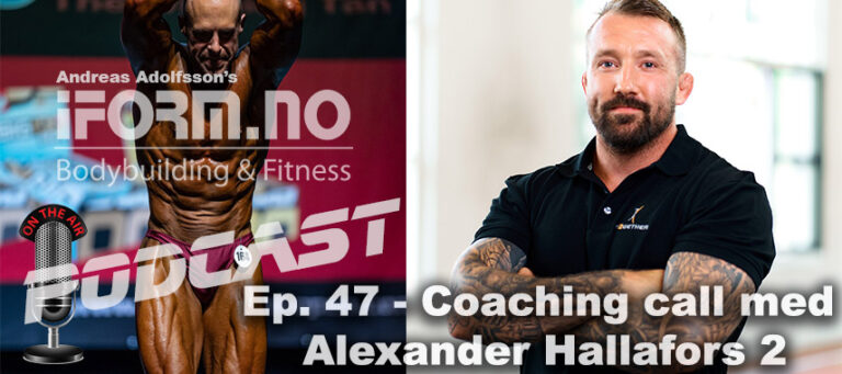 Bodybuilding & Fitness Podcast - Ep. 47 - Coaching Call med Alexander Hallafors 2