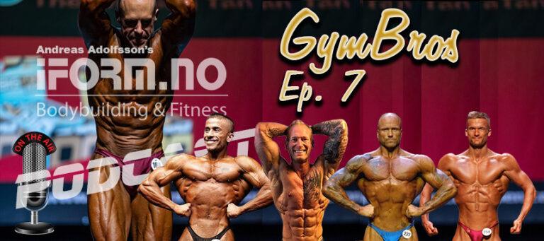 iForm.no - Bodybuilding & Fitness Podcast - GymBros - Ep. 7