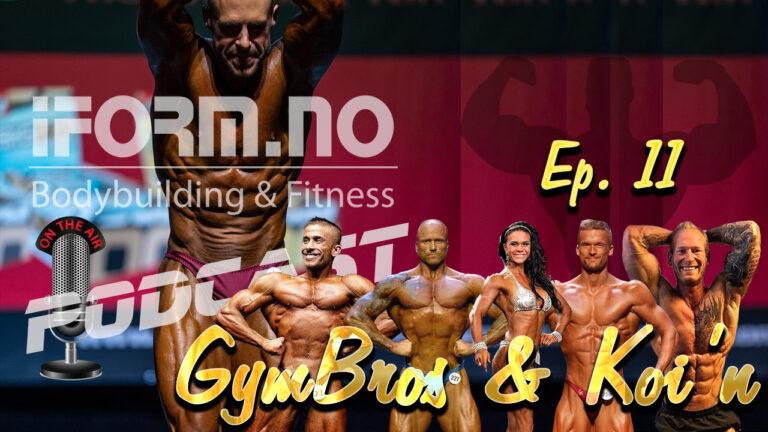 Bodybuilding & Fitness Podcast - Gymbros & Koi'n - Ep. 11