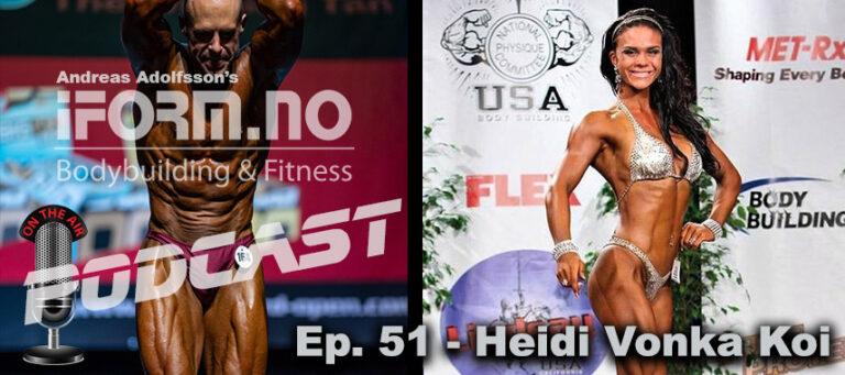 Bodybuilding & Fitness Podcast - Ep. 51 - Heidi Vonka Koi