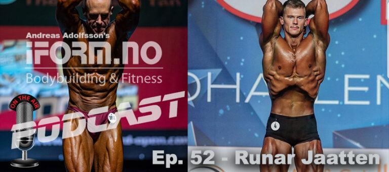 Bodybuilding & Fitness Podcast - Ep. 52 - Runar Jaatten