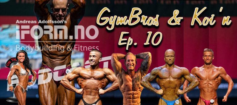 Bodybuilding & Fitness Podcast - GymBros & Koi'n - Ep. 10