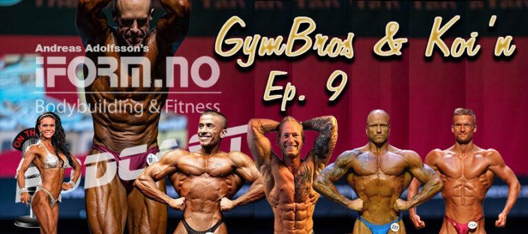 Bodybuilding & Fitness Podcast - GymBros & Koi'n - Ep.9