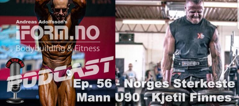 Bodybuilding & Fitness Podcast - Ep. 56 - Norges Sterkeste Mann U90 - Kjetil Finnes