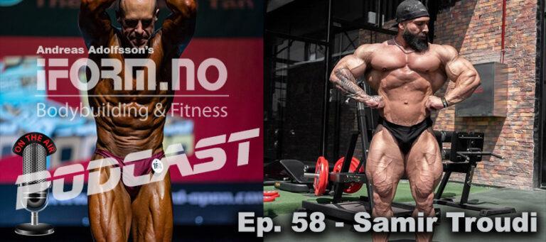 Bodybuilding & Fitness Podcast - Ep. 58 - Samir Troudi