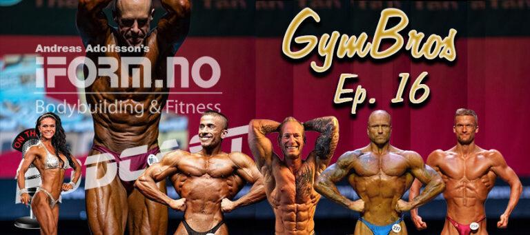 Bodybuilding & Fitness Podcast - GymBros - Ep. 16